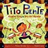 Tito Puente, Mambo King/Tito Puente, Rey del Mambo: Bilingual Spanish-English Children's Book