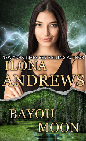 Bayou Moon by Ilona Andrews