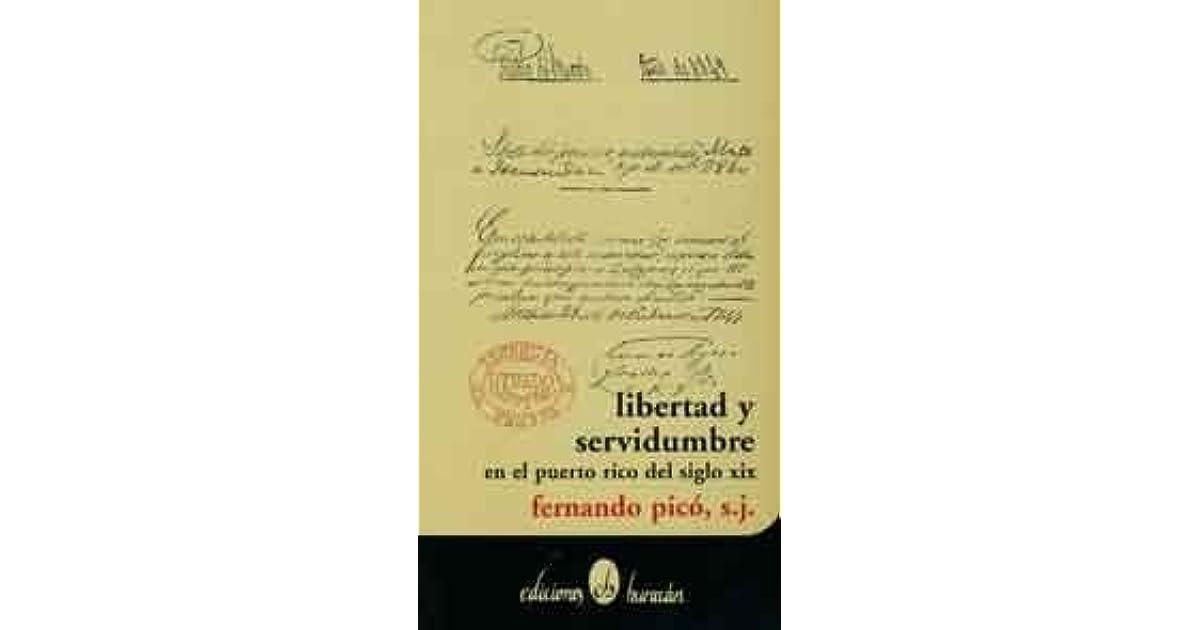 Libertad y servidumbre en el Puerto Rico del siglo XIX by Fernando Picó