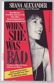 When She Was Bad: The Story of Bess, Hortense, Sukhreet and Nancy