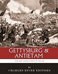 Gettysburg & Antietam: Civil War Turning Points in the East