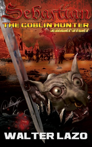 Sebastian - The Goblin Hunter by Walter Lazo