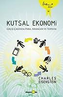 Kutsal Ekonomi: Geçiş Çağında Para, Armağan ve Toplum