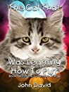 The Cat That Was Learning How To Purr (The Purrennium Trilogy, #2)