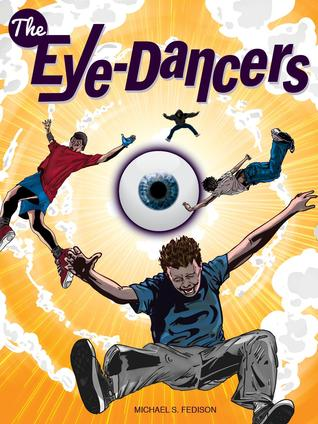 The Eye-Dancers by Michael S. Fedison