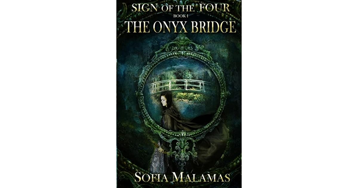 The Sign of the Four: The Onyx Bridge