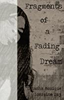 Fragments of a Fading Dream