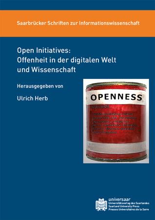 Open Initiatives: Offenheit in der digitalen Welt und Wissenschaft