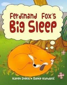 Ferdinand Fox's Big Sleep by Karen Inglis