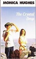 The Crystal Drop