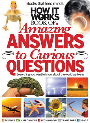 How It Works - Book Of Amazing Answers To Curious Questions Volume 6 - 2016