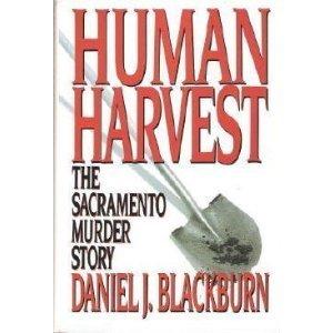 Human Harvest: The Sacramento Murder Story