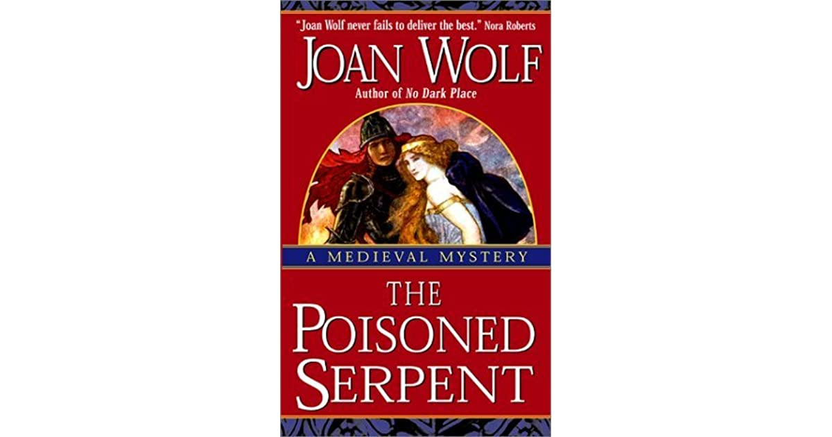 The Poisoned Serpent Medieval Mystery, 2 By Joan Wolf-6396