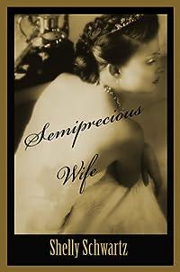 Semiprecious Wife