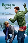 Betting on Snow by H. Lewis-Foster
