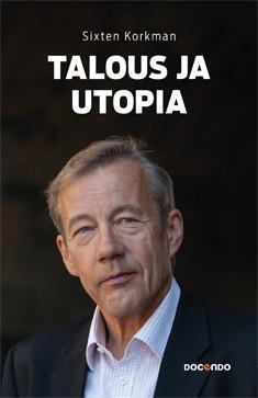 Talous ja utopia by Sixten Korkman