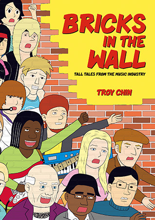 Bricks In The Wall: Tall Tales From The Music Industry