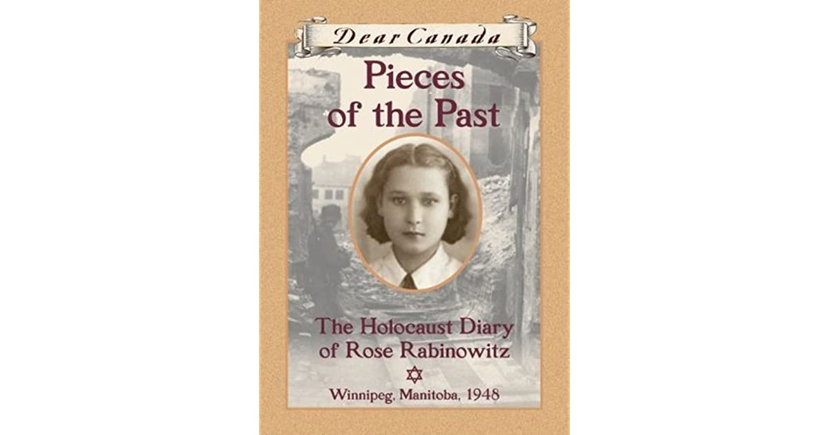 Pieces Of The Past The Holocaust Diary Of Rose Rabinowitz By Carol Matas