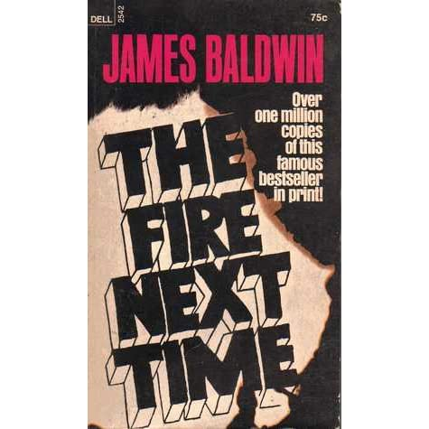 the teaching of james baldwins the fire next time The fire next time is a 1963 book by james baldwin it contains two essays: my  dungeon  he also describes his subsequent growing disillusionment with the  church and its teachings he describes at length how that disillusionment.