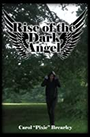 Rise of the Dark Angel (The Dark Angel Trilogy, #1)