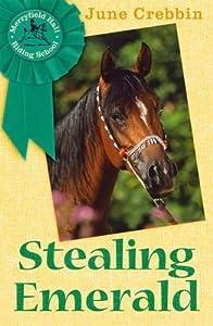 Stealing Emerald (Merryfield Hall Riding School Book)
