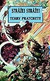 Stráže! Stráže! (Úžasná Plochozem, #8) - Terry Pratchett