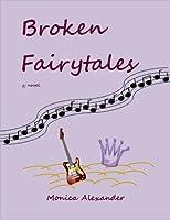 Broken Fairytales (Broken Fairytales, #1)