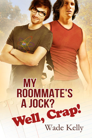 My Roommate's a Jock? Well, Crap! (Jock #1)