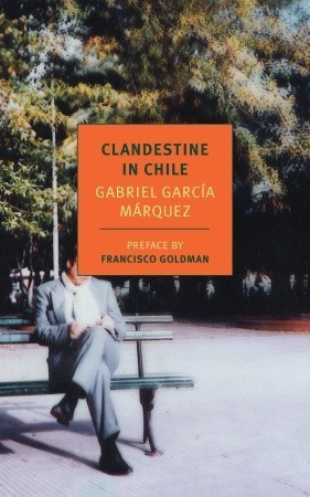 Clandestine in Chile: The Adventures of Miguel Littín