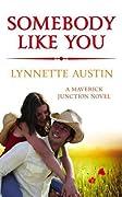 Somebody Like You (Maverick Junction, #1)