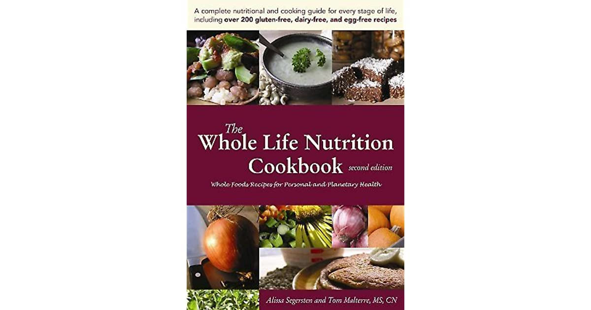 The whole life nutrition cookbook whole foods recipes for personal the whole life nutrition cookbook whole foods recipes for personal and planetary health by alissa segersten forumfinder Gallery