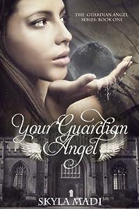 Your Guardian Angel (Guardian Angel, #1)
