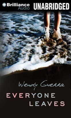 Everyone Leaves by Wendy Guerra