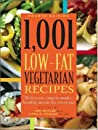 1,001 Low-Fat Vegetarian Recipes: Delicious, Easy-to-Make, Healthy Meals for Everyone