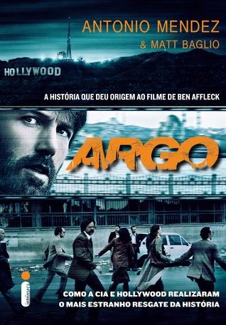 Argo: Como a CIA e Hollywood realizaram o mais estranho resgate da história