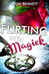 Flirting with Magick