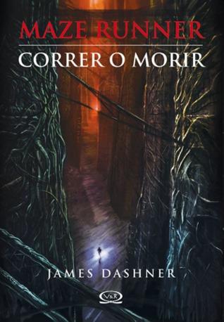 Maze Runner: Correr o morir (Maze Runner, #1)
