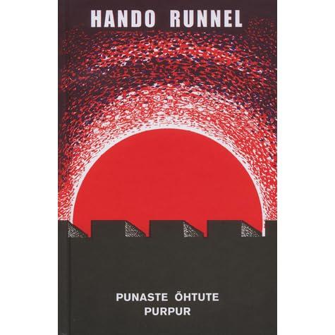 Punaste õhtute purpur by Hando Runnel