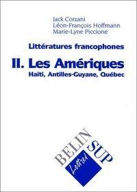 Littératures francophones, tome 2 : Les Amériques : Haïti, Antilles-Guyane, Québec