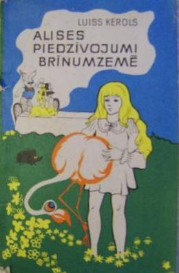 Alises piedzīvojumi Brīnumzemē by Lewis Carroll