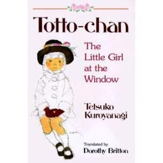 Totto chan the little girl at the window by tetsuko for Window quotes goodreads
