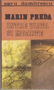 Marin Preda Intre Viata Si Moarte (Romanian Edition)