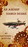 An Airship Named Desire (Take to the Skies, #1)