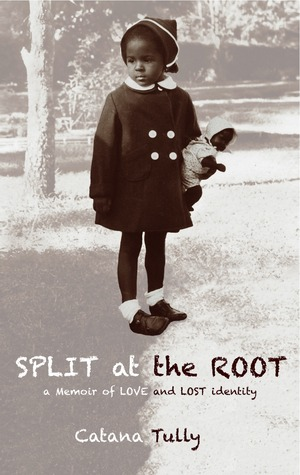 Split at the Root: A Memoir of Love and Lost Identity