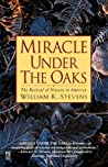 Miracle Under the Oaks by William K. Stevens