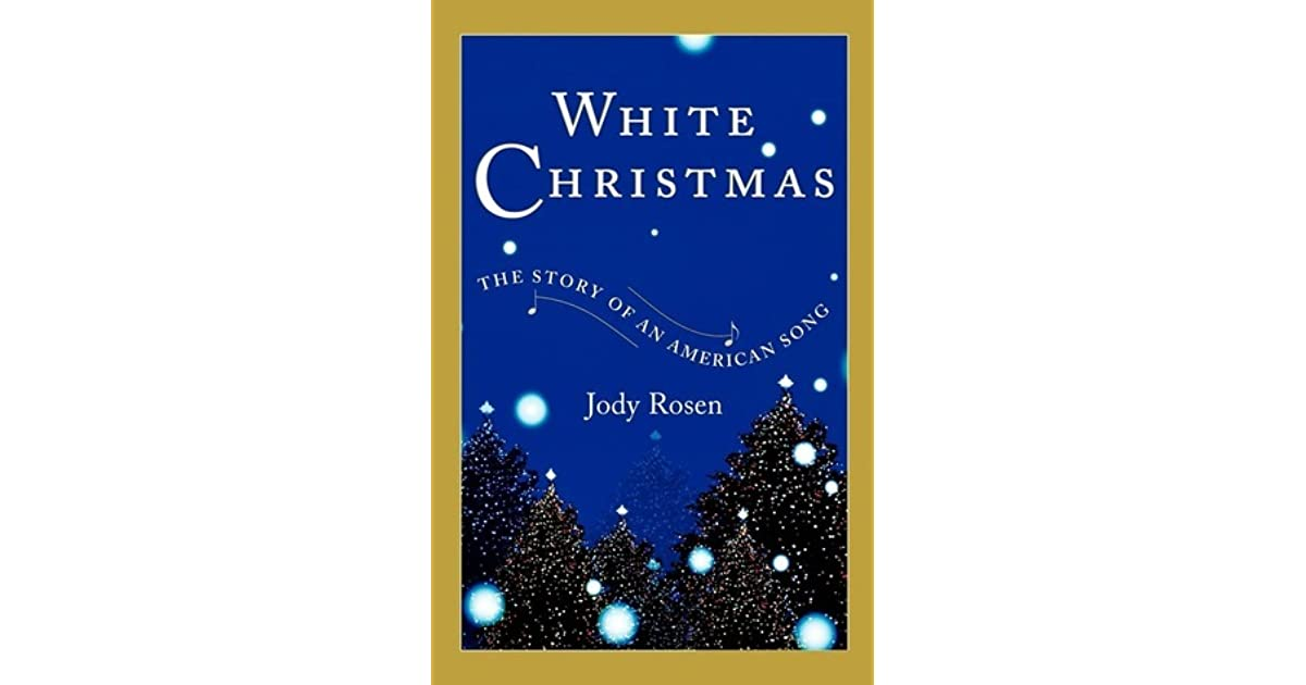 white christmas the story of an american song by jody rosen - White Christmas Song