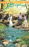 Catching Her Heart (Home to Hartley Creek #5)