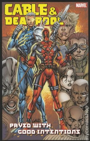Cable & Deadpool, Volume 6: Paved With Good Intentions