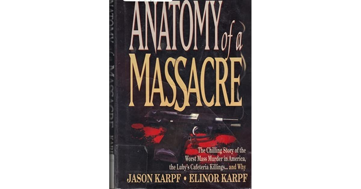 Anatomy of a Massacre: The Chilling Story of the Worst Mass Murder ...