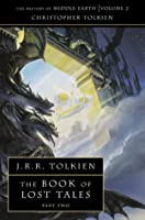 The Book of Lost Tales, Part Two (The History of Middle-earth, #2)